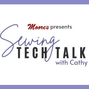 Sewing Tech Talk with Cathy